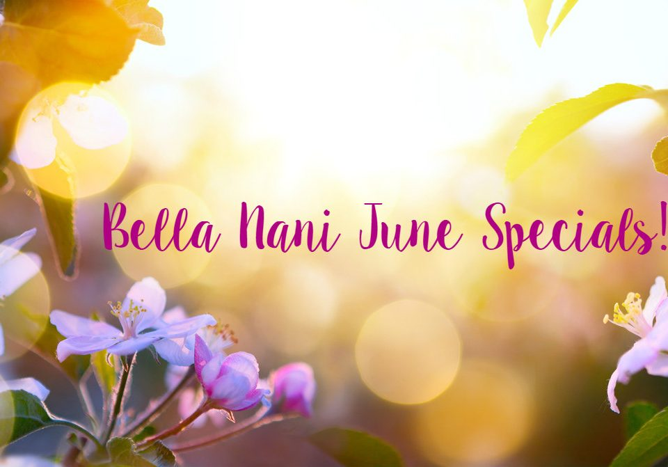 Bella Nani-June Specials